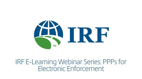 IRF e-Learning Webinar Roadway Analytics: Improving Roadway Performance in Cities and Across Strategic Road Networks