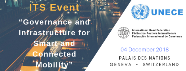 "IRF & UNECE ITS Event ""Governance and Infrastructure for smart and autonomous mobility"" (Ginebra, 4 dic 2018)"