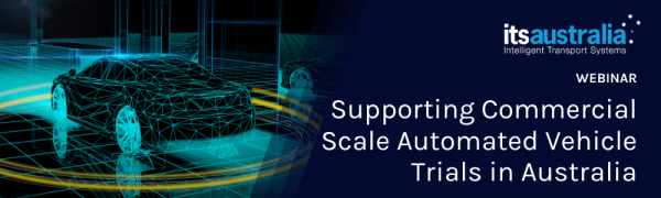 Supporting Commercial Scale Automated Vehicle Trials in Australia
